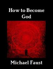 How to Become God