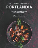 The Landmark Cookbook of Portlandia PDF