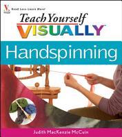 Teach Yourself VISUALLY Handspinning PDF