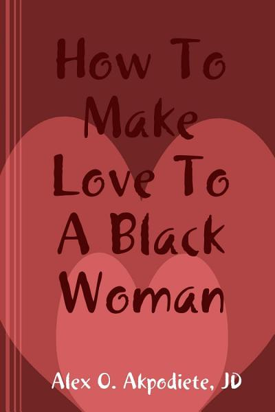 How To Make Love To A Black Woman
