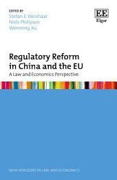 Regulatory Reform in China and the EU: A Law and Economics Perspective