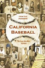 California Baseball: from the Pioneers to the Glory Years