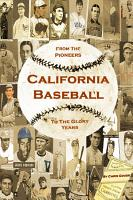 California Baseball  from the Pioneers to the Glory Years PDF