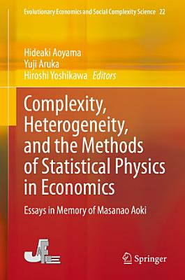 Complexity  Heterogeneity  and the Methods of Statistical Physics in Economics PDF
