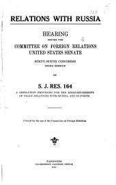 Relations with Russia: Hearing Before the Committee on Foreign Relations, United States Senate, Sixty-sixth Congress, Third Session, on S.J. Res. 164, a Resolution Providing for the Reestablishment of Trade Relations with Russia, and So Forth