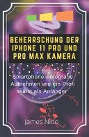 Beherrschung Der iPhone 11 Pro Und Pro Max Kamera PDF