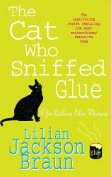 The Cat Who Sniffed Glue The Cat Who Mysteries Book 8  Book PDF
