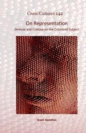 On Representation: Deleuze and Coetzee on the Colonized Subject