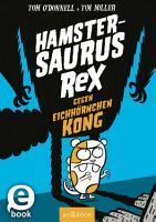 Hamstersaurus Rex gegen Eichh  rnchen Kong PDF