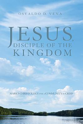 Jesus  Disciple of the Kingdom PDF