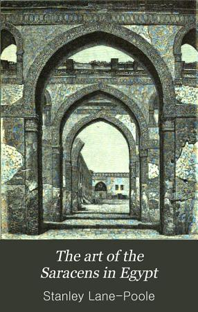 The Art of the Saracens in Egypt PDF