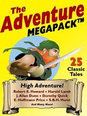 The Adventure MEGAPACK ®: 25 Classic Adventure Stories