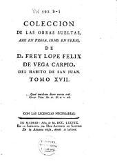 Coleccion de las obras suelas: assi en prosa, como en verso, Volumen 17