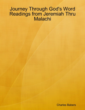 Journey Through God s Word   Readings from Jeremiah Thru Malachi