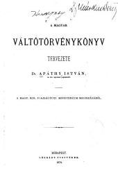 A magyar váltótörvénykönyv tervezete Dr. Apáthy István ...