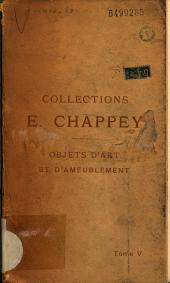Catalogue des objets d'art et d'ameublement: dépendant des collections de M. Edouard Chappey et dont la vente aura lieu à Paris du 11 au 21 novembre 1907