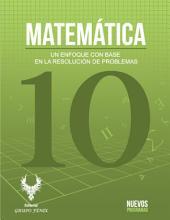 MATEMÁTICA 10: Un enfoque con base en la resolución de problemas