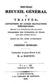 Nouveau recueil général de traités et autres actes relatifs aux rapports de droit international: continuation du grand recueil de G. Fr. de Martens, Volume3