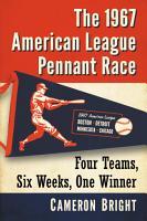 The 1967 American League Pennant Race PDF