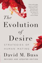 The Evolution of Desire: Strategies of Human Mating, Edition 4