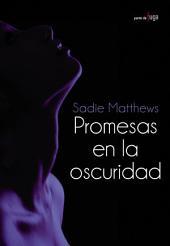 Promesas en la oscuridad
