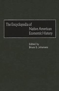 The Encyclopedia of Native American Economic History PDF