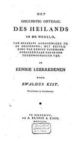 Het ongunstig onthaal des Heilands in de wereld, van deszelfs aandoenlijke zijde beschouwd, met bestrijding van eenige voorname oorzaken daar van in den tegenwoordigen tijd: in eenige leerredenen