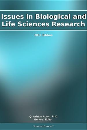 Issues in Biological and Life Sciences Research  2011 Edition PDF