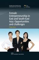 Female Entrepreneurship in East and South East Asia PDF