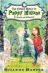 The Unseen World of Poppy Malone #2: A Gust of Ghosts
