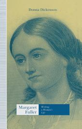 Margaret Fuller: Writing A Woman's Life
