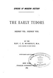 The Early Tudors: Henry VII.: Henry VIII.