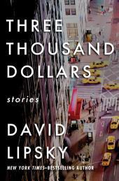 Three Thousand Dollars: Stories