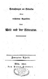 Betrachtungen und Gedanken über verschiedene Gegenstände der Welt und der Litteratur: Band 2