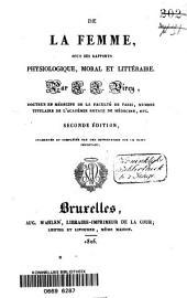 De la femme, sous ses rapports physiologique, moral et littéraire