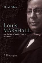 Louis Marshall and the Rise of Jewish Ethnicity in America PDF