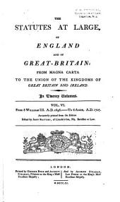 The Statutes at Large, of England and of Great-Britain: From Magna Carta to the Union of the Kingdoms of Great Britain and Ireland. 1751-1767