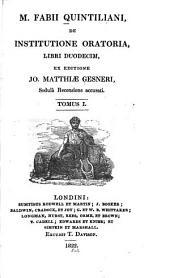 De Institutione Oratoria, Libri Duodecim: Volume 1