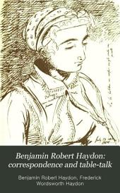 Benjamin Robert Haydon: Correspondence and Table-talk: Volume 2