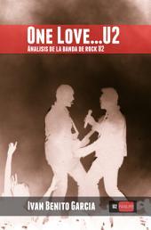 One Love... U2: Análisis de la banda de música rock U2