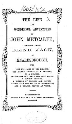 The Life of John Metcalfe  Commonly Called Blind Jack of Knaresbrough  New Edition PDF