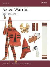 Aztec Warrior: AD 1325–1521
