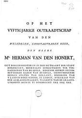 Op het vyftigjarige outraatschap van den [...] heere m{r.} Herman van den Honert