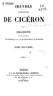 Oeuvres complètes de Cicéron: Oraisons, Volume9