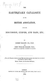 The Earthquake Catalogue of the British Association with the Discussion, Curves, and Maps Etc