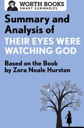 Summary and Analysis of Their Eyes Were Watching God: Based on the Book by Zorah Neale Hurston