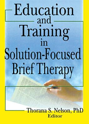 Education and Training in Solution Focused Brief Therapy PDF
