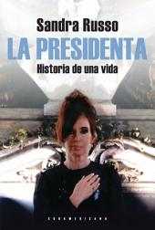 La presidenta: Historia de una vida