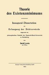Theorie des Existenzminimums: Inaugural-Dissertation zur Erlangung der Doktorwürde eingereicht der philosophischen Fakultät der Ruprecht-Karls-Universität zu Heidelberg