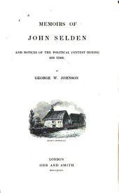 Memoirs of John Selden: And Notices of the Political Contest During His Time